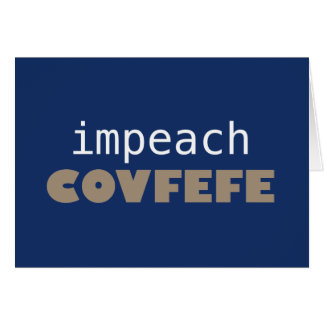 Impeach covfefe card