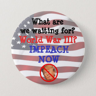 Impeach Donald Trump Now Button