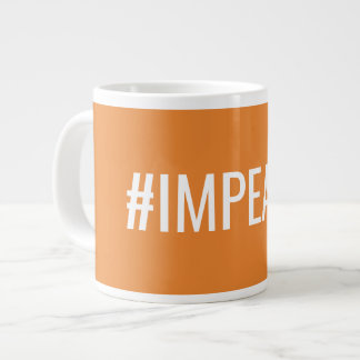 #IMPEACH GIANT COFFEE MUG