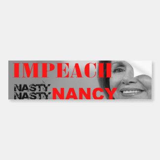 Impeach Nasty Nasty Nancy Pelosi Bumper Sticker