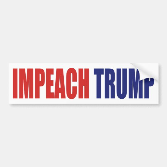 Impeach President Trump - Anti Trump Bumper Sticker