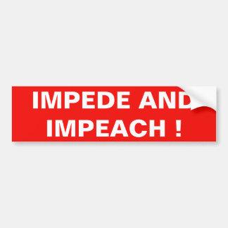IMPEDE AND IMPEACH! BUMPER STICKER