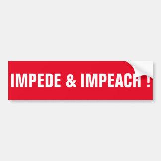 IMPEDE & IMPEACH! BUMPER STICKER