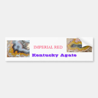 IMPERIAL RED kentucky agate BUMPER STICKER