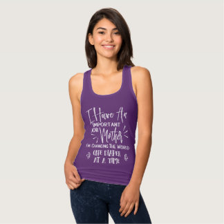 Important Job Being A Mother Fun Text Slogan Tank Top