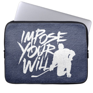 Impose Your Will (Hockey) Computer Sleeves