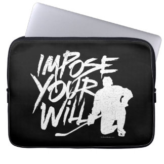 Impose Your Will (Hockey) Laptop Computer Sleeves