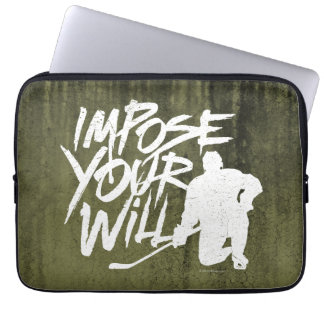 Impose Your Will Computer Sleeves