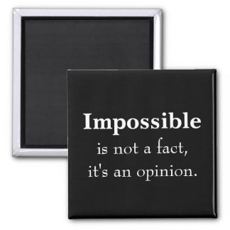 Impossible Quote 2 Inch Square Magnet
