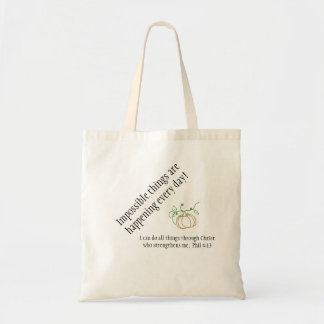 Impossible things are happening every day Tote