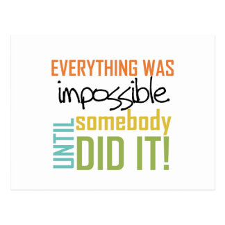 Impossible Until Somebody Did It Postcard