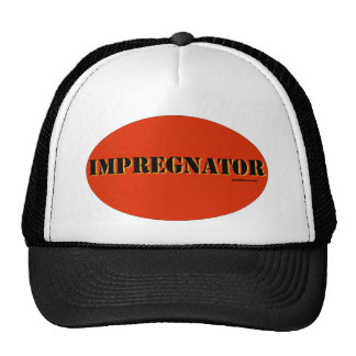 IMPREGNATOR HAT FOR THE PROUD GUY