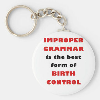 Improper Grammar is the Best Form of Birth Control Key Chains