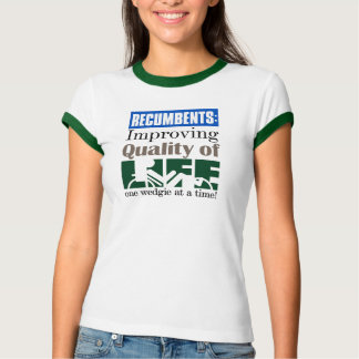 Improving Quality of Life One Wedgie at a Time T-shirts
