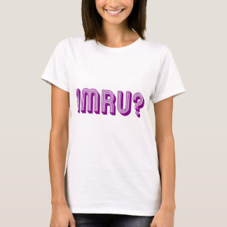 IMRU? T-Shirt
