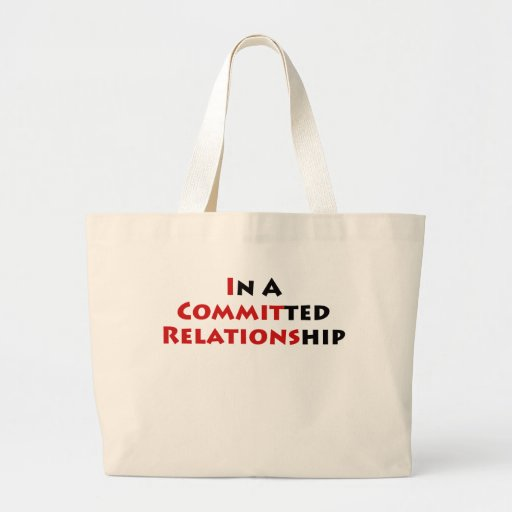 In A Committed Relationship? Bags