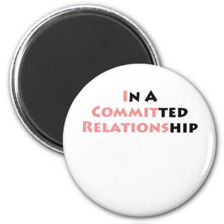 In A Committed Relationship Fridge Magnets
