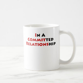 In A Committed Relationship? Mugs