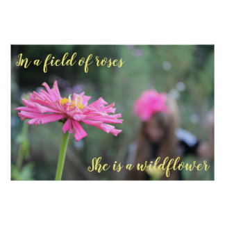 In a field of roses, she is a wildflower poster