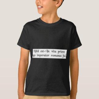 In a previous life I was a Roman Emperor. T-Shirt
