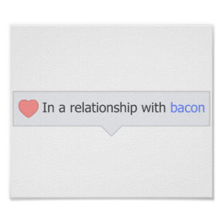 In A Relationship With Bacon Poster