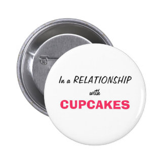 In a relationship with Cupcakes Button