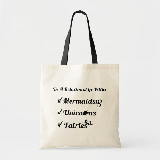 In A Relationship With Mermaids, Unicorns, Fairies Tote