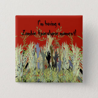 In A Zombie Garden 15 Cm Square Badge