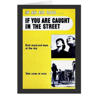 In An Air Raid, If You Are Caught In The Street Greeting Card