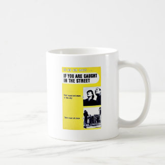 In An Air Raid, If You Are Caught In The Street Coffee Mug