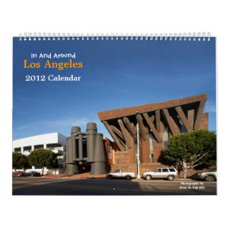 In and Around Los Angeles 2012 Calendar