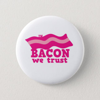 In bacon we trust 6 cm round badge