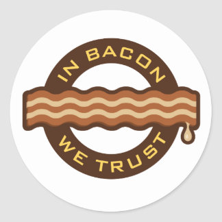 In Bacon We Trust Classic Round Sticker