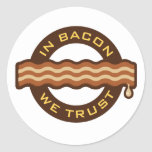 In Bacon We Trust Round Stickers