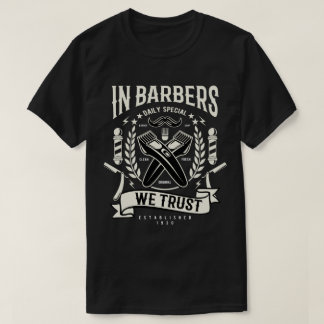 In Barbers We Trust Men's T-Shirt