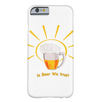 In Beer We Trust Barely There iPhone 6 Case