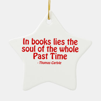 In Books Lies The Soul of The Whole Past Time Ceramic Star Decoration