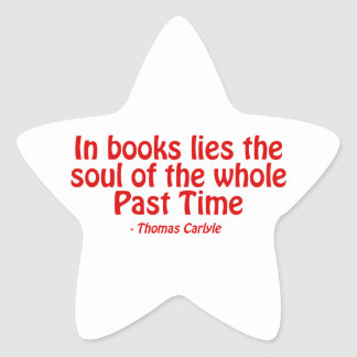 In Books Lies The Soul of The Whole Past Time Sticker