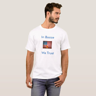 In Booze We Trust T-Shirt
