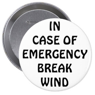In Case of Emegency Break Wind 10 Cm Round Badge
