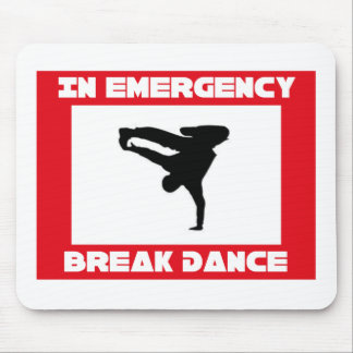 In case of emerency Break dance Mouse Pad