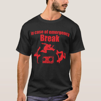 in case of emergency BREAK ... 80'S Break Dance T-Shirt