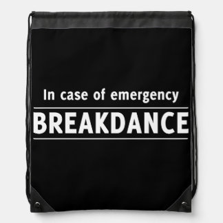 In Case of Emergency Breakdance Drawstring Bag