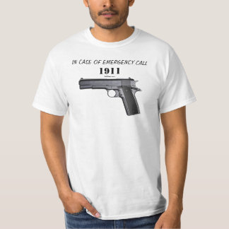 IN CASE OF EMERGENCY CALL 1911 T-Shirt