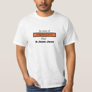 In Case of EMERGENCY Dial 9-Juan-Juan T-Shirt
