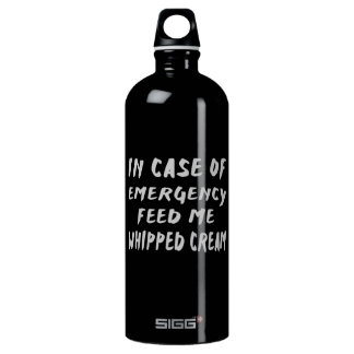 In Case Of Emergency Feed me Whipped Cream SIGG Traveller 1.0L Water Bottle