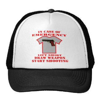 In Case Of Emergency Lift Shirt Draw Weapon Hat