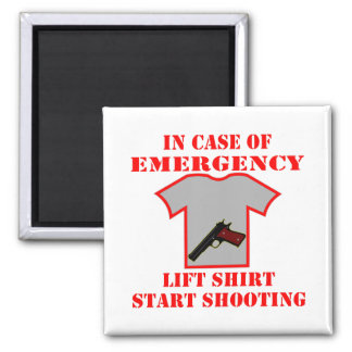 In Case Of Emergency Lift Shirt Start Shooting Square Magnet