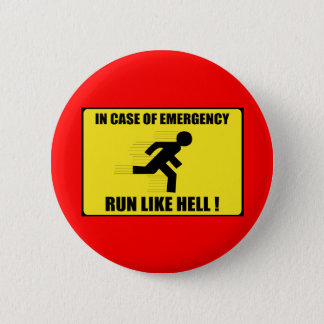 In Case Of Emergency ... Run Like Hell 6 Cm Round Badge