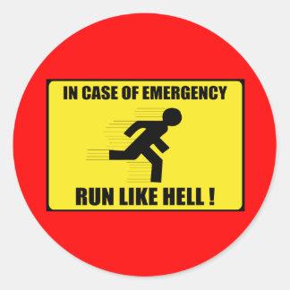 In Case Of Emergency ... Run Like Hell Round Sticker